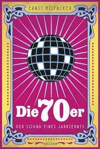 """2020 insgesamt inzwischen zehnte Buchveröffentlichung: """"Die 70er. Der Sound eines Jahrzehnts"""" (Reclam Verlag)"""