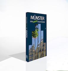 Münster - Der neue Stadtführer - Aus Münster, für Münster, von begeisterten Münsteranern!