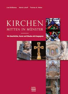 """Bildband: """"Kirchen mitten in Münster – Wo Geschichte, Kunst und Glaube sich begegnen"""""""